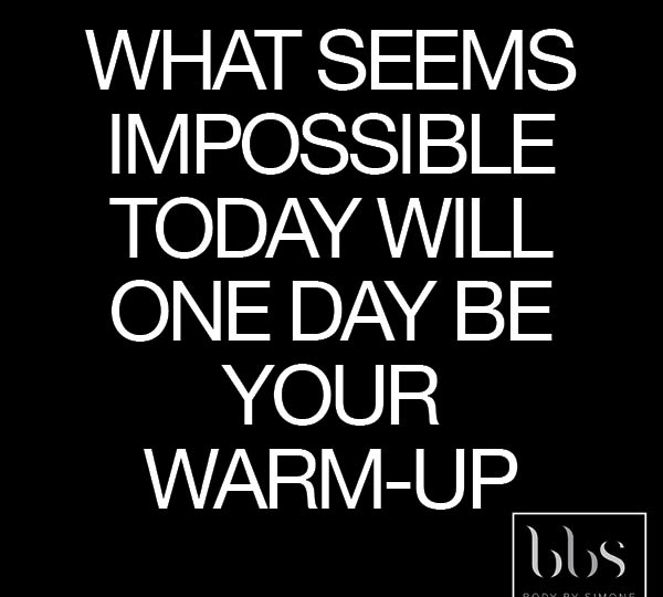 What seems impossible today…